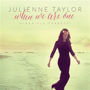 JULIENNE TAYLOR FEAT DANIELE FERRETTI : WHEN WE ARE ONE (SACD)