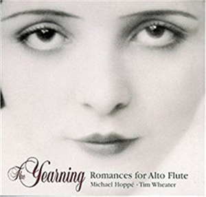 THE YEARNING : ROMANCES FOR ALTO FLUTE - MICHAEL HOPPE (CD)