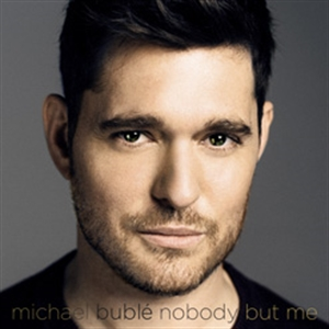 MICHAEL BUBLE : NOBODY BUT ME (DELUXE EDITION) (CD)