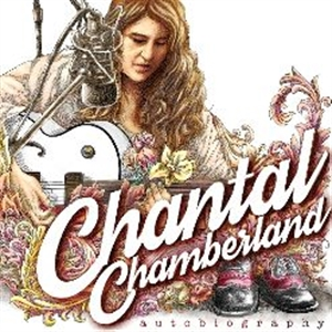 CHANTAL CHAMBERLAND : AUTOBIOGRAPHY (CD)