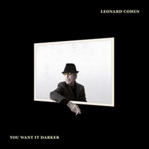 LEONARD COHEN : YOU WANT IT DARKER (CD)