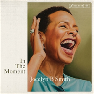JOCELYN B SMITH : IN THE MOMENT (SACD)